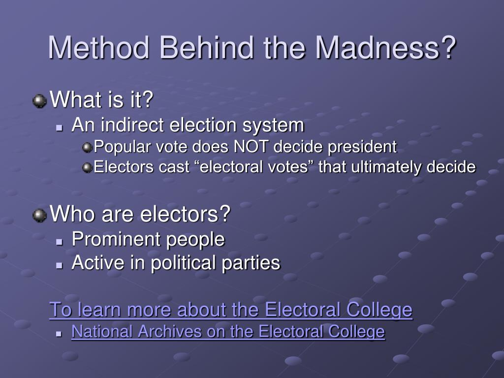 Method Behind the Madness?