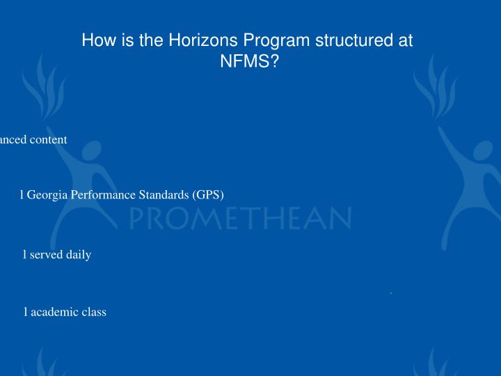 How is the Horizons Program structured at