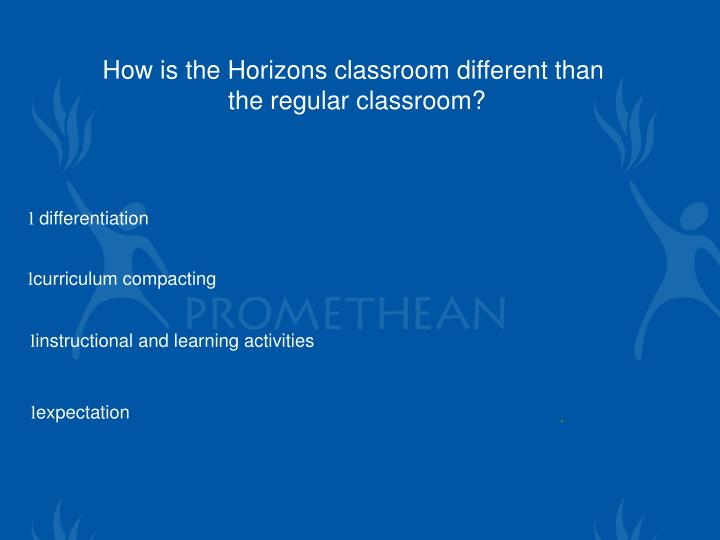 How is the Horizons classroom different than