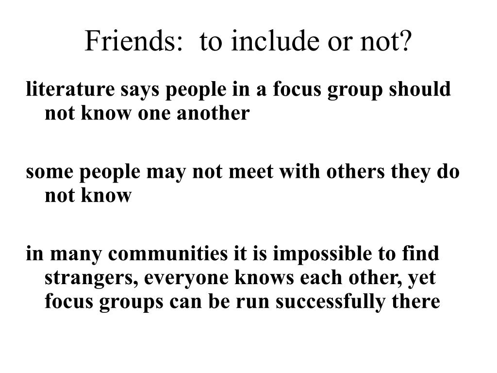 Friends:  to include or not?