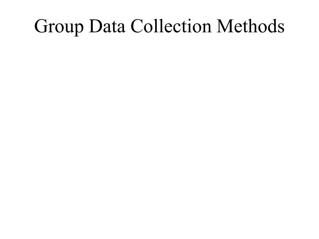 Group Data Collection Methods