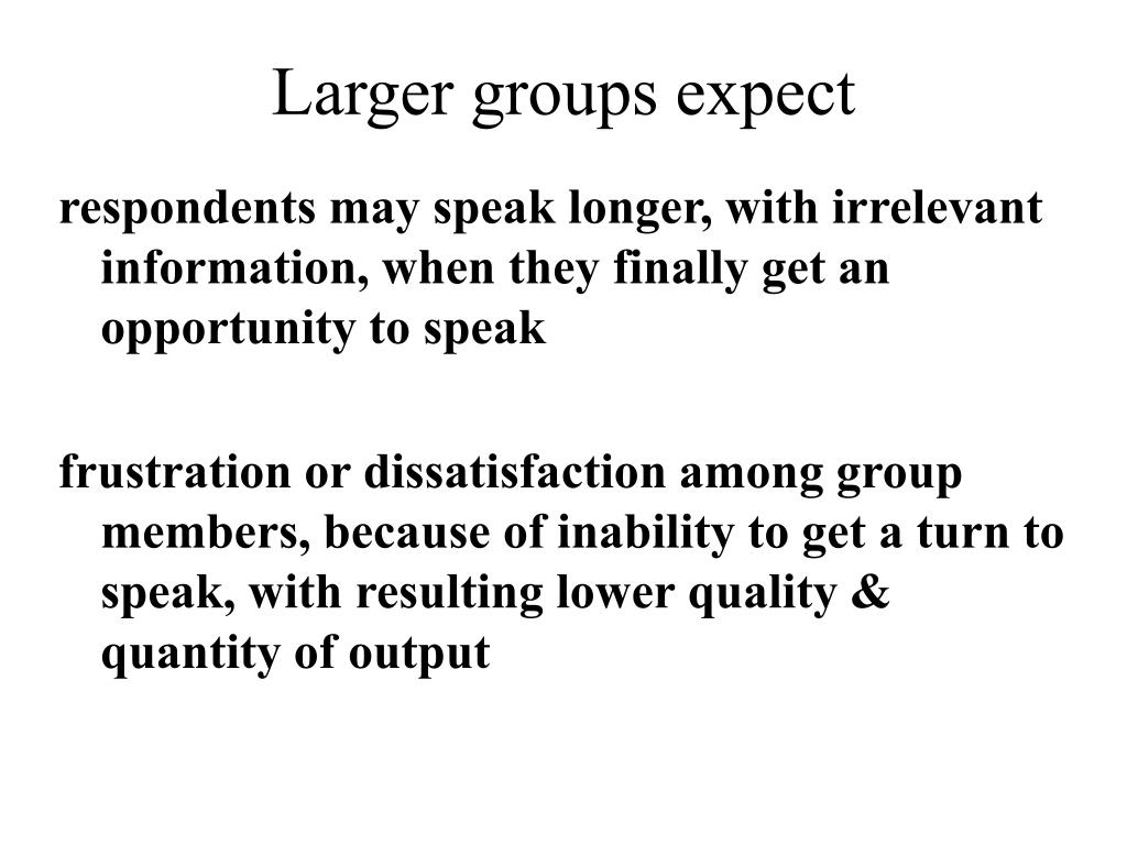 Larger groups expect