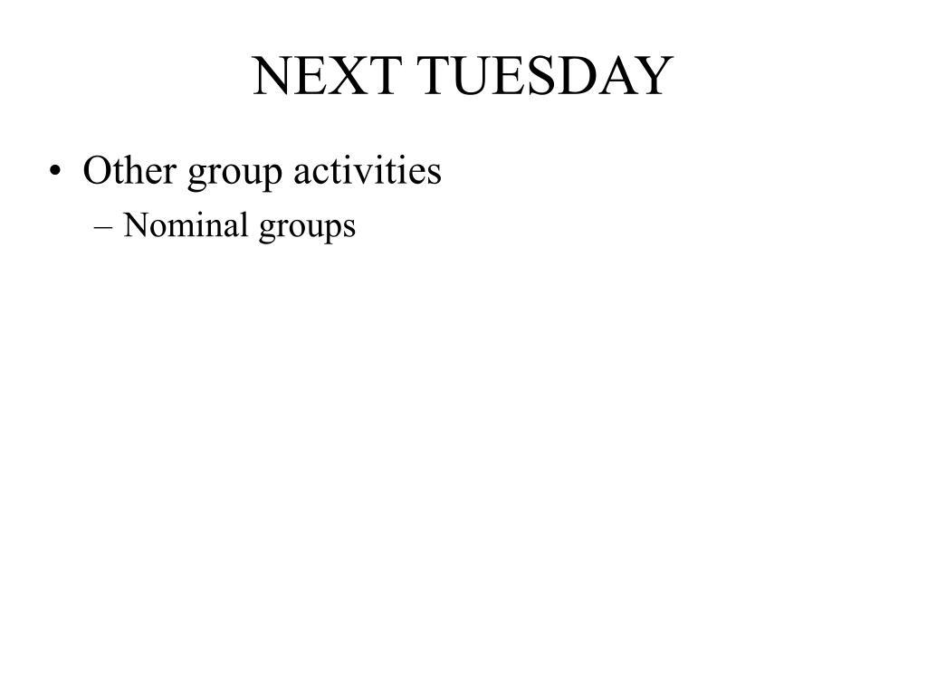 NEXT TUESDAY