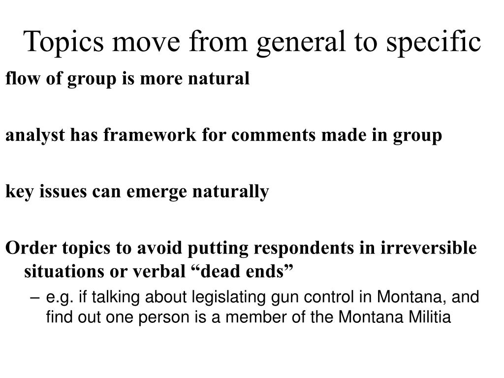 Topics move from general to specific