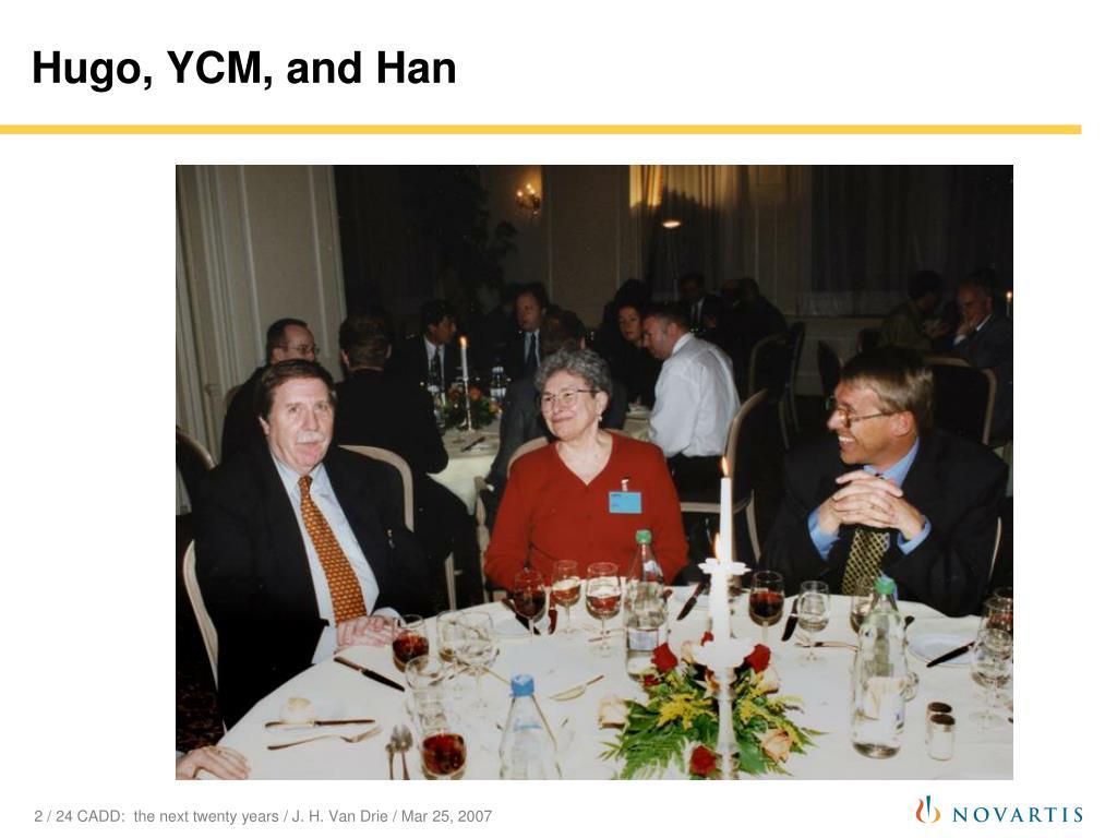 Hugo, YCM, and Han