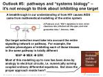 outlook 5 pathways and systems biology it s not enough to think about inhibiting one target