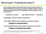 why 20 years predicting the future