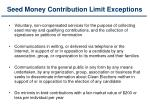 seed money contribution limit exceptions
