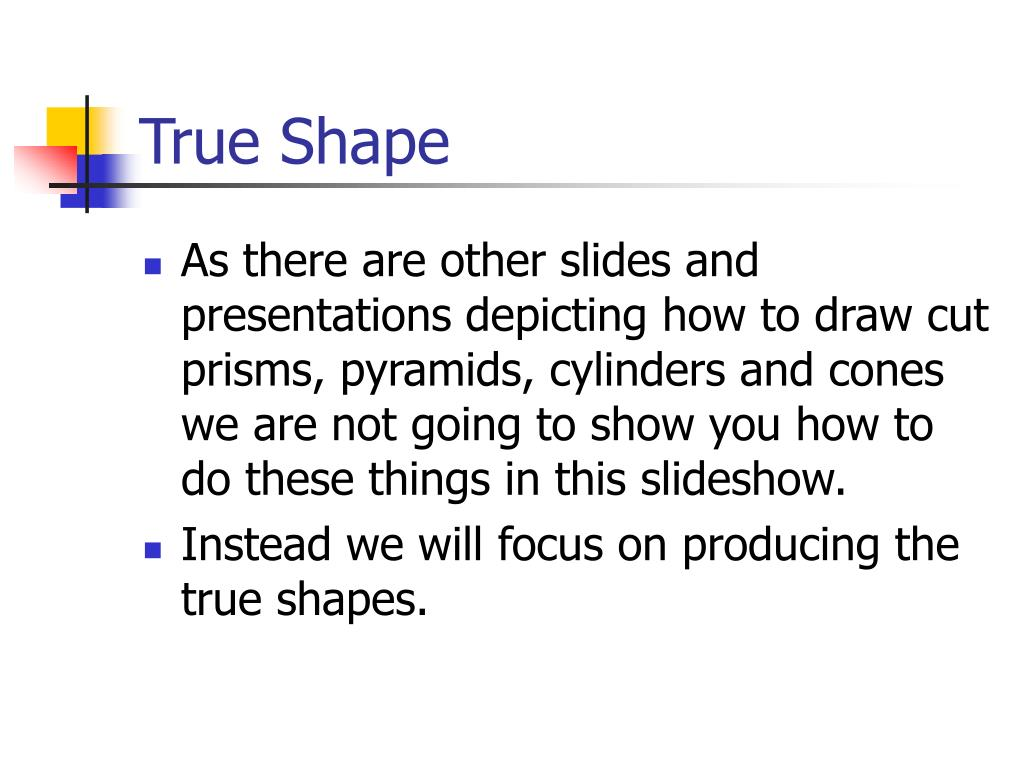 True Shape