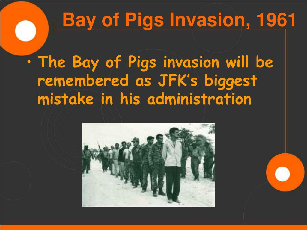 The Bay of Pigs invasion will be remembered as JFK's biggest mistake in his administration