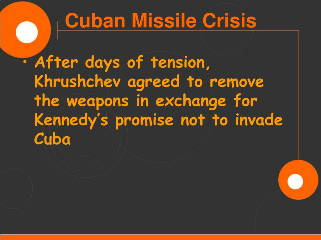 After days of tension, Khrushchev agreed to remove the weapons in exchange for Kennedy's promise not to invade Cuba