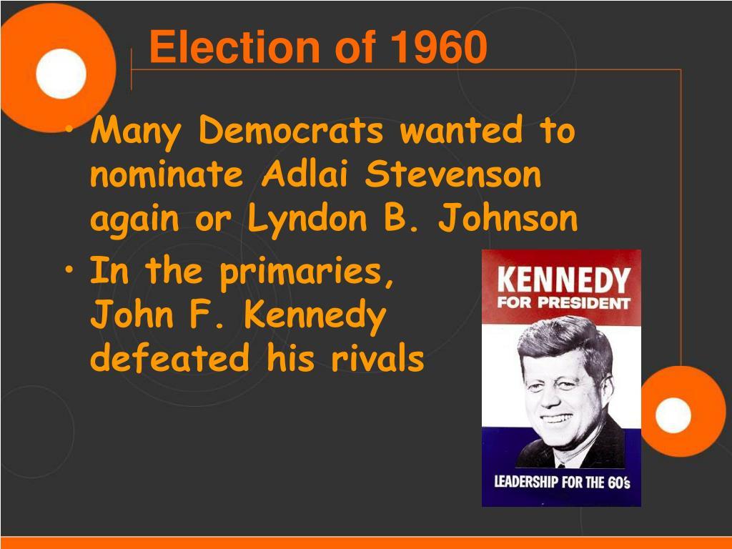 Many Democrats wanted to nominate Adlai Stevenson again or Lyndon B. Johnson