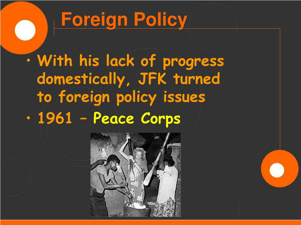 With his lack of progress domestically, JFK turned           to foreign policy issues
