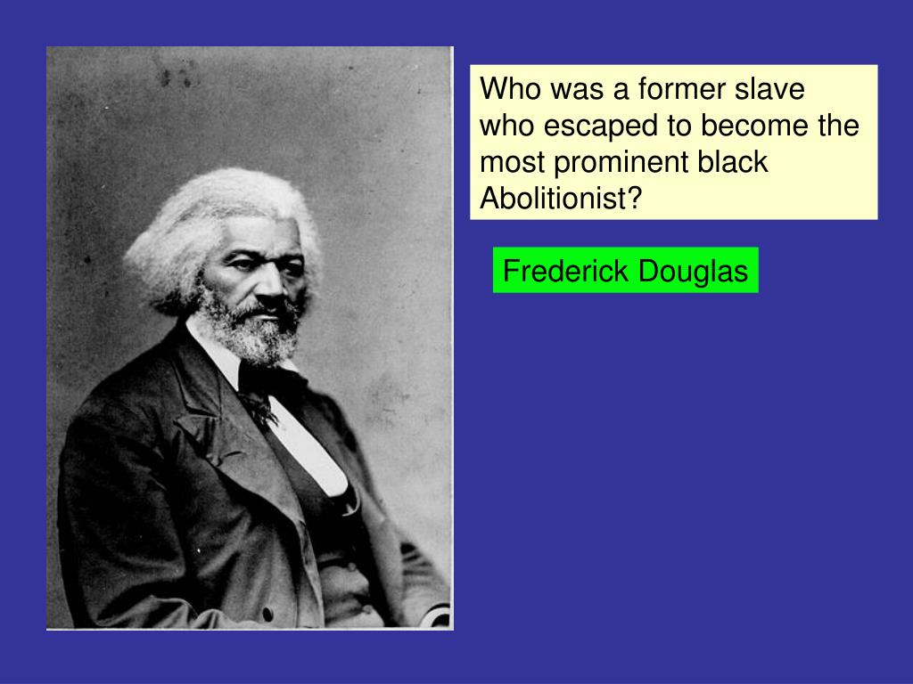 Who was a former slave