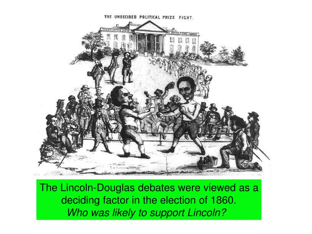 The Lincoln-Douglas debates were viewed as a