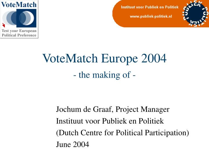 Votematch europe 2004 the making of
