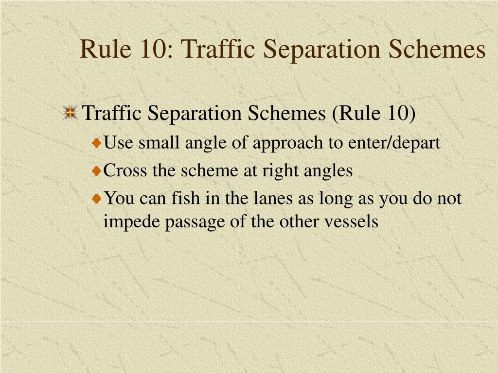 Rule 10: Traffic Separation Schemes