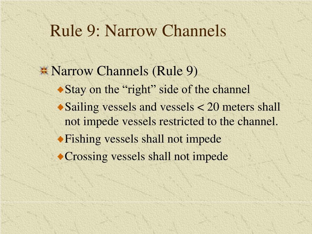 Rule 9: Narrow Channels