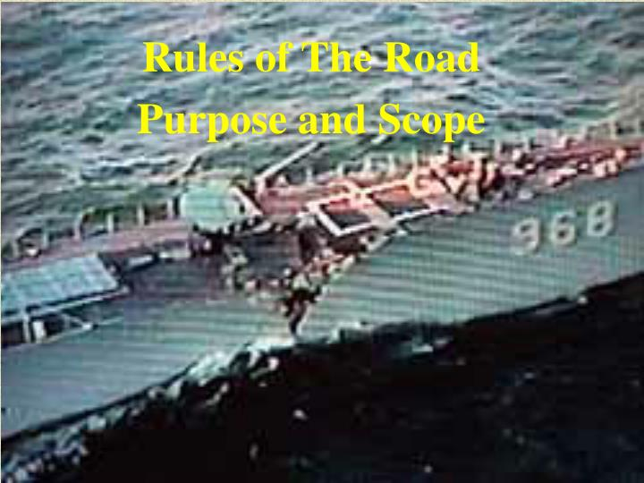 Rules of the road purpose and scope l.jpg