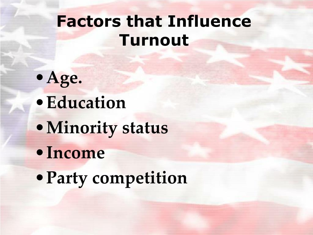 Factors that Influence Turnout