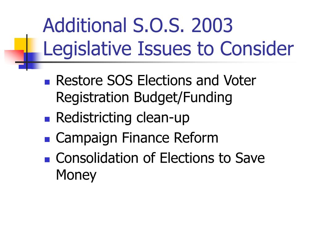 Additional S.O.S. 2003 Legislative Issues to Consider