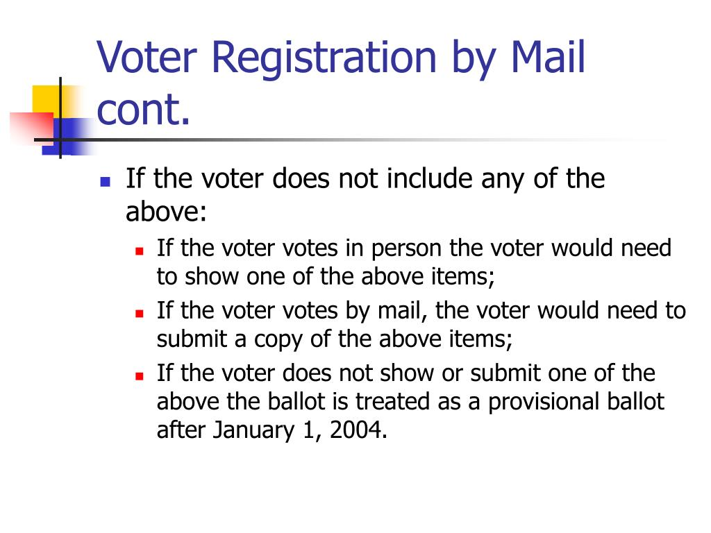 Voter Registration by Mail cont.
