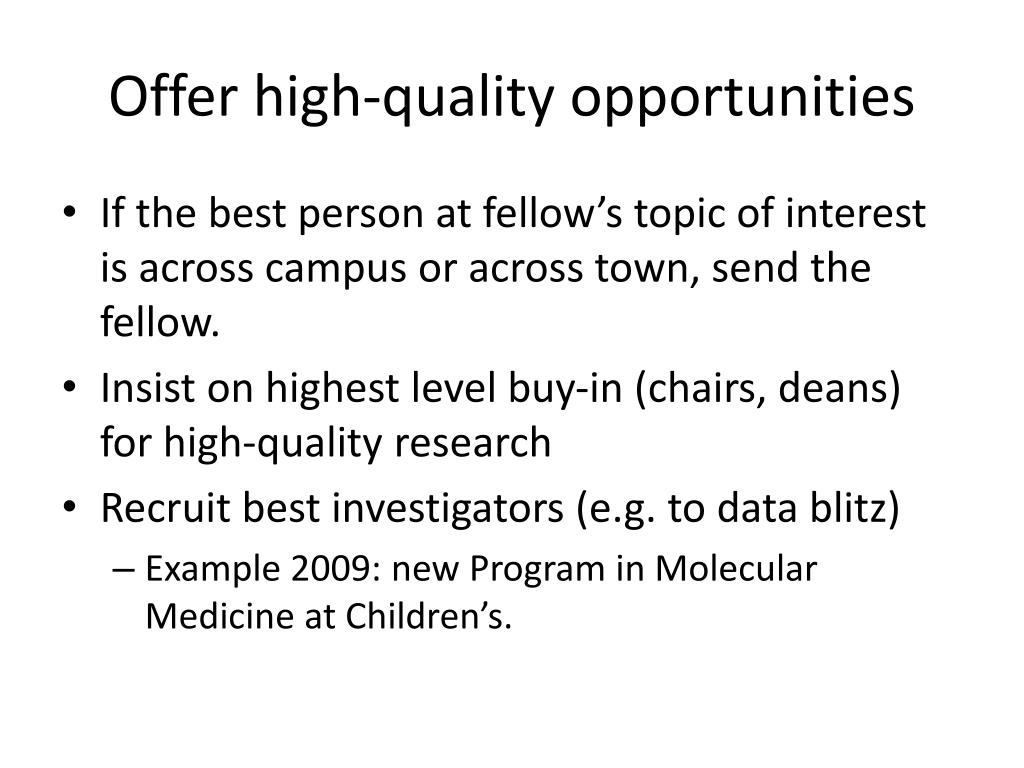 Offer high-quality opportunities
