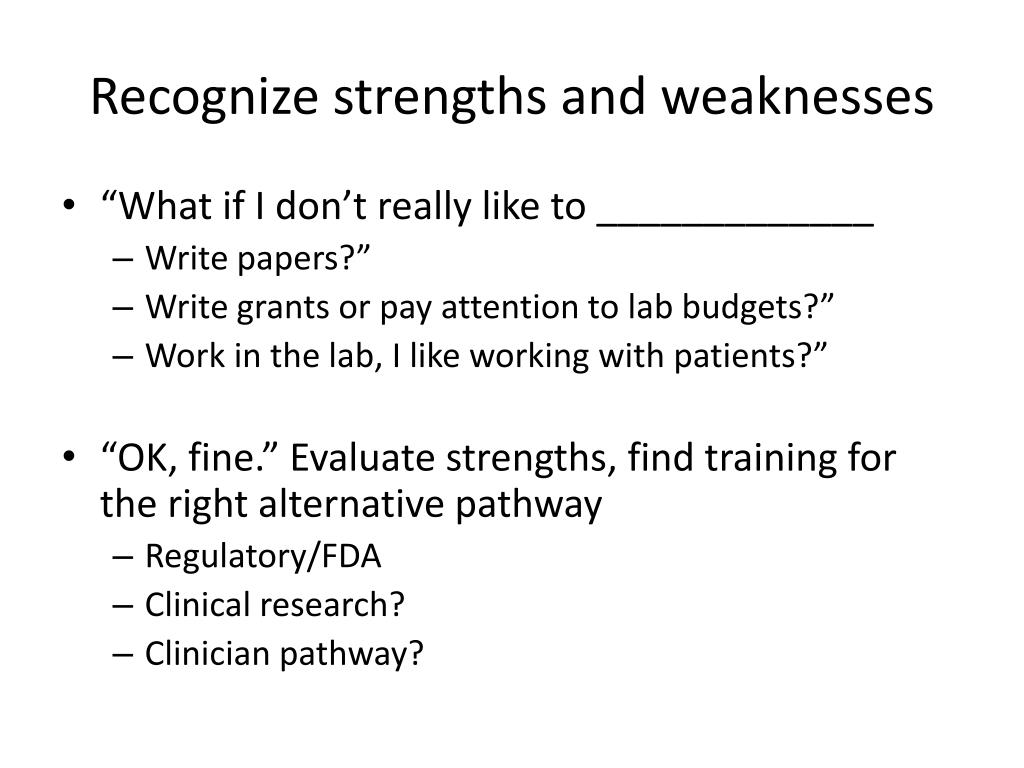 Recognize strengths and weaknesses