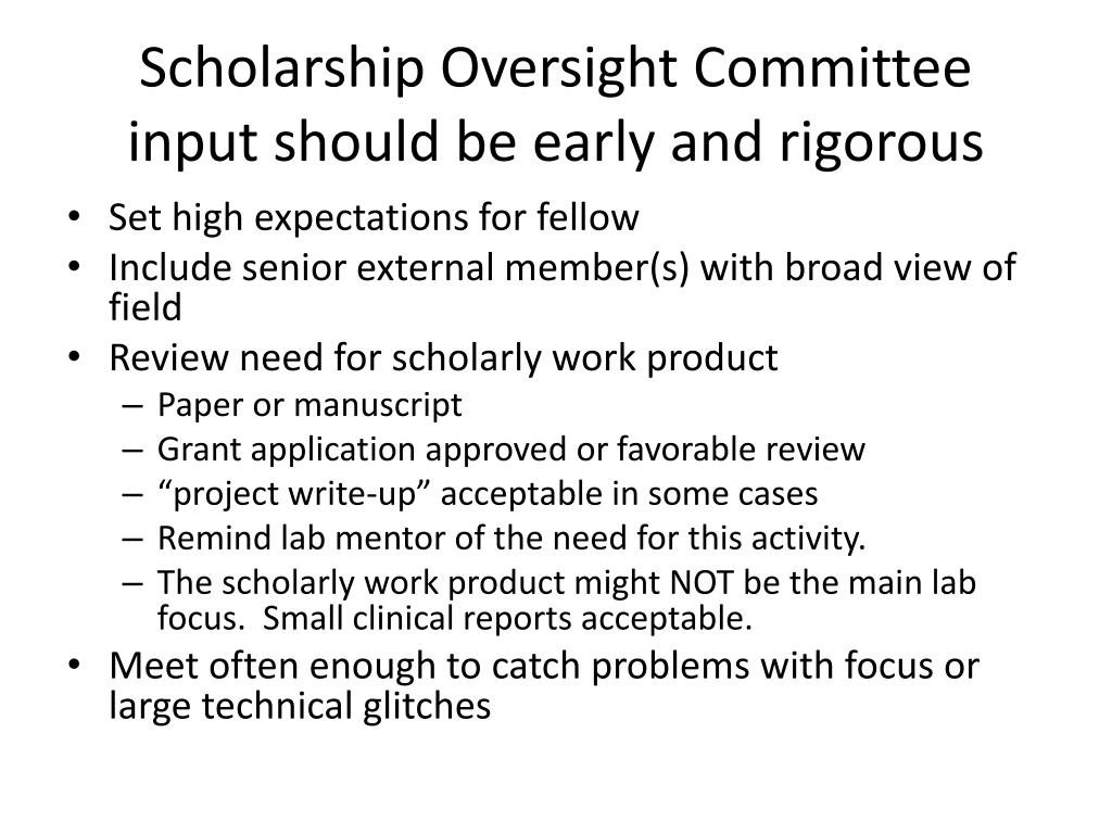 Scholarship Oversight Committee input should be early and rigorous