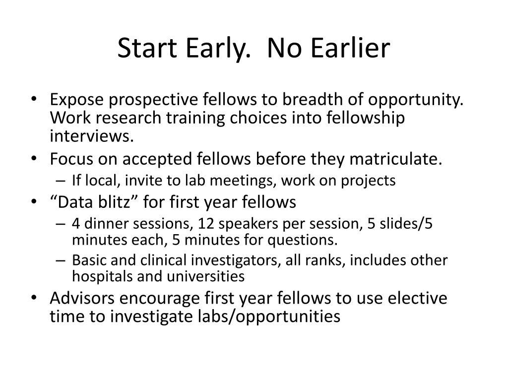 Start Early.  No Earlier