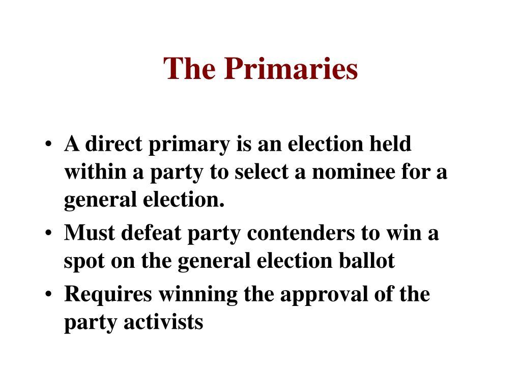 The Primaries