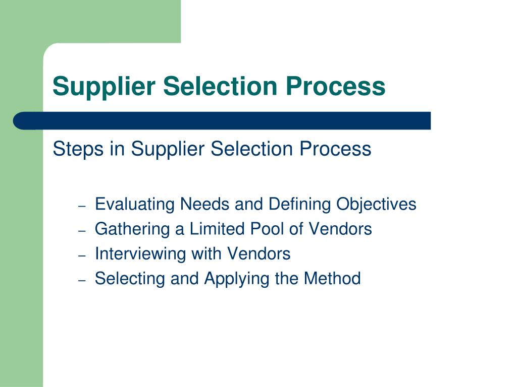 supplier selection 26 international journal of business, marketing, and decision sciences volume 3, number 2, winter 2010 with respect to identification of supplier selection criteria, supplier selection decisions, and.