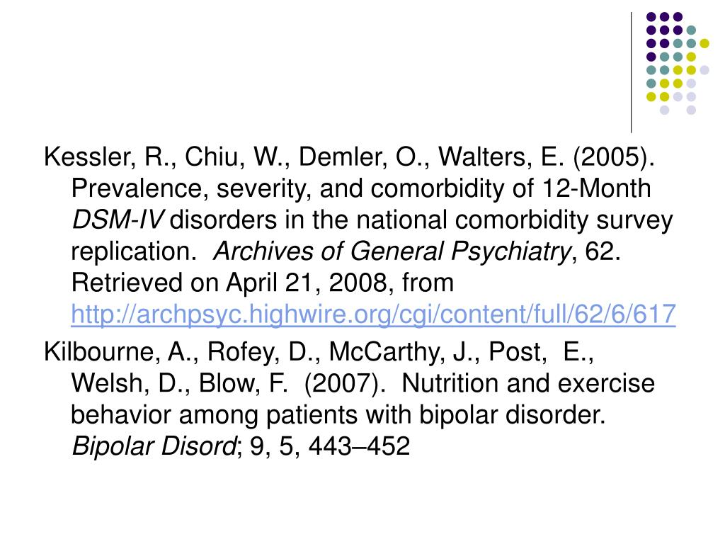Kessler, R., Chiu, W., Demler, O., Walters, E. (2005). Prevalence, severity, and comorbidity of 12-Month