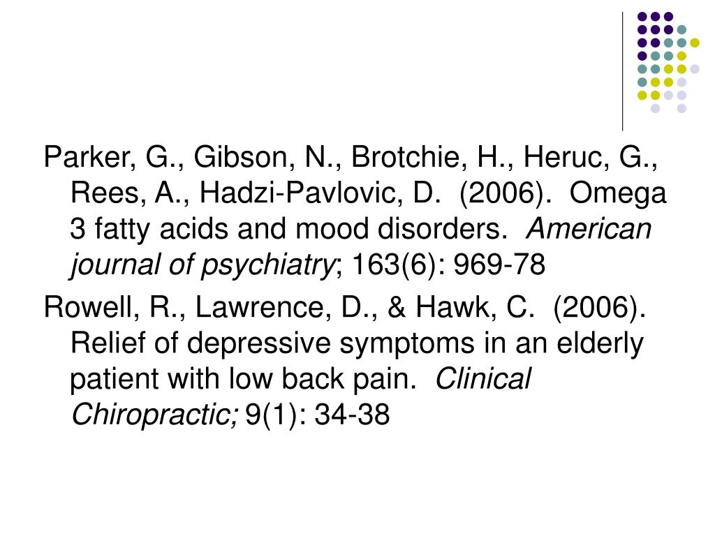 Parker, G., Gibson, N., Brotchie, H., Heruc, G., Rees, A., Hadzi-Pavlovic, D.  (2006).  Omega 3 fatty acids and mood disorders.
