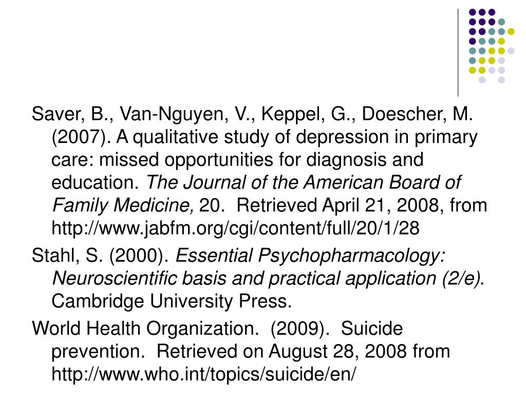 Saver, B., Van-Nguyen, V., Keppel, G., Doescher, M. (2007). A qualitative study of depression in primary care: missed opportunities for diagnosis and education.