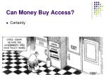 can money buy access