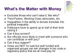 what s the matter with money