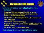 low density high demand