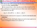 root raised cosine rc rolloff pulse shaping