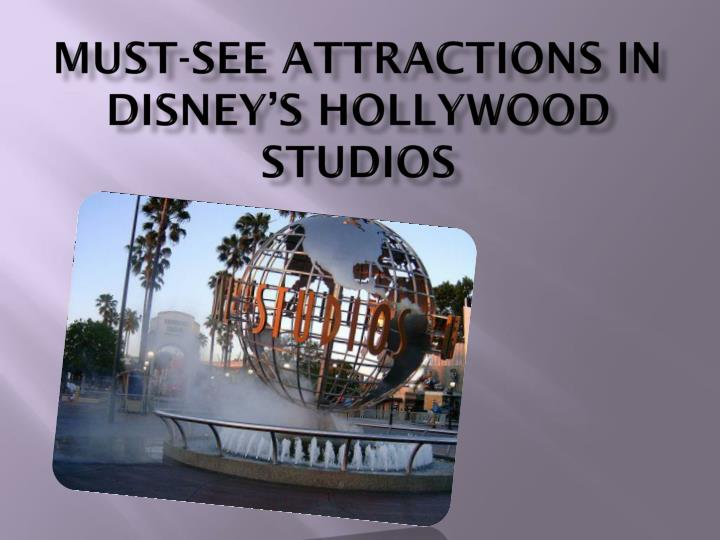 Must see attractions in disney s hollywood studios