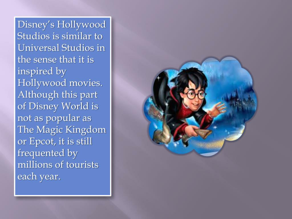 Disney's Hollywood Studios is similar to Universal Studios in the sense that it is inspired by Hollywood movies. Although this part of Disney World is not as popular as The Magic Kingdom or Epcot, it is still frequented by millions of tourists each year.