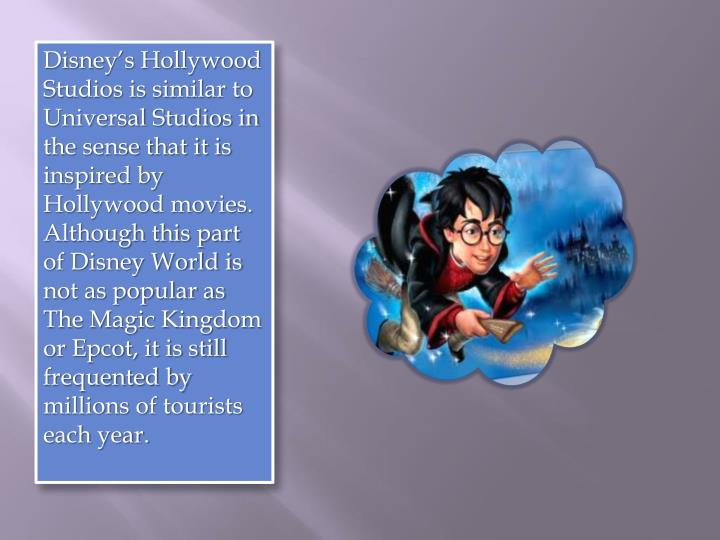 Disney's Hollywood Studios is similar to Universal Studios in the sense that it is inspired by Hol...