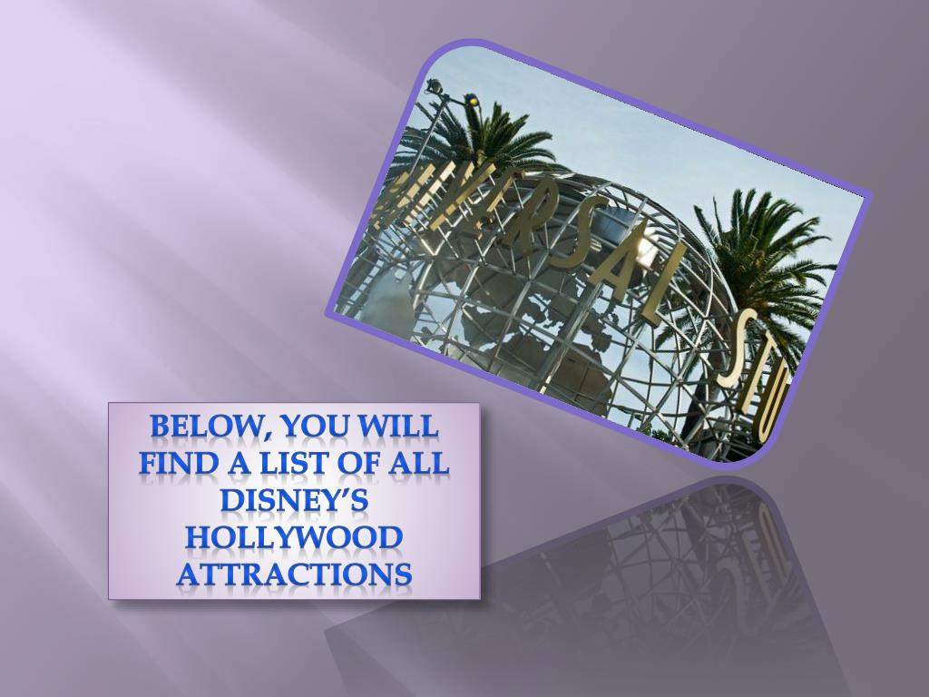 Below, you will find a list of all DISNEY'S HOLLYWOOD attractions