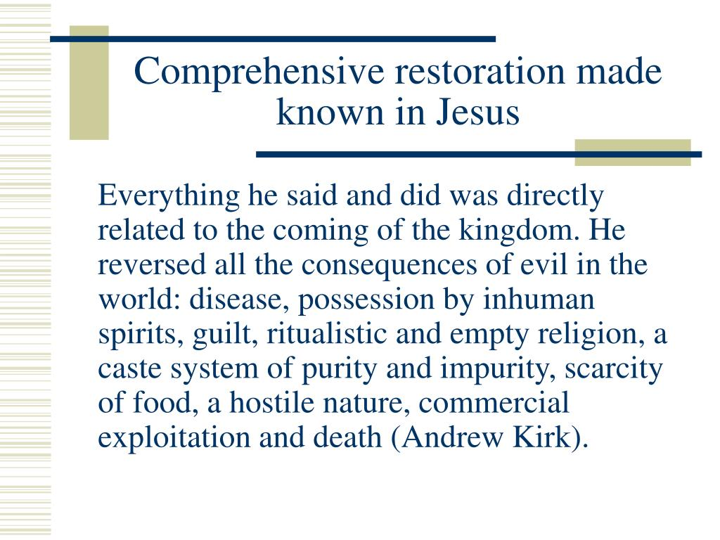 Comprehensive restoration made known in Jesus