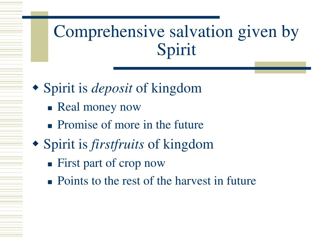 Comprehensive salvation given by Spirit
