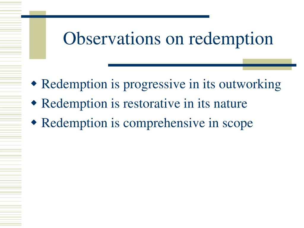 Observations on redemption