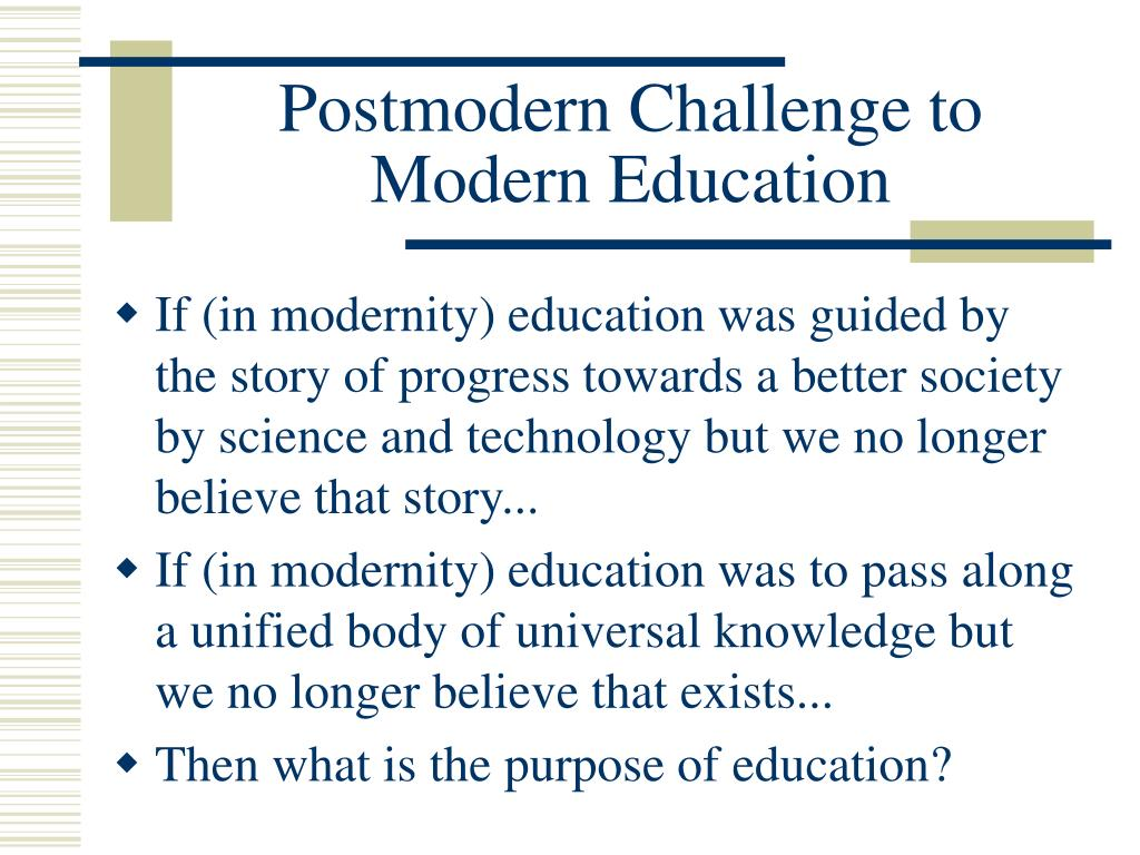 Postmodern Challenge to Modern Education