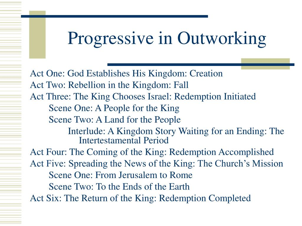 Progressive in Outworking