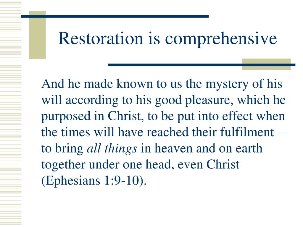 Restoration is comprehensive