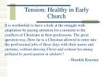 tension healthy in early church